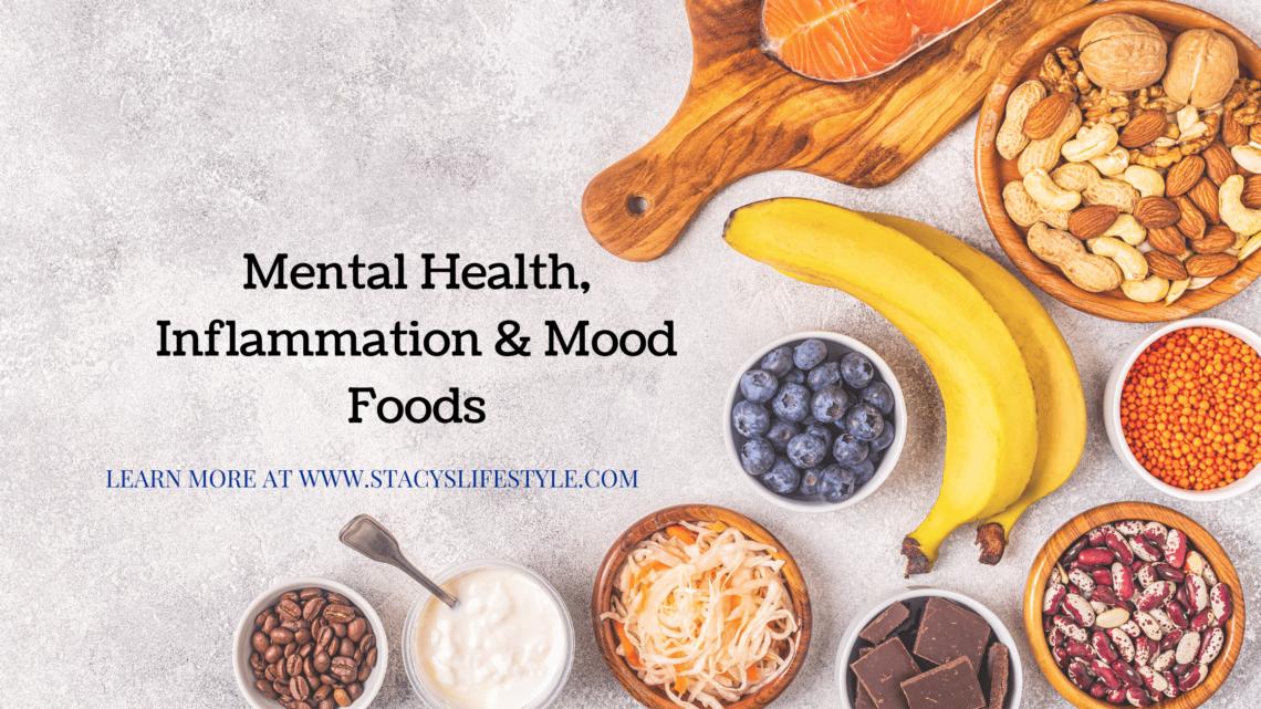 Mental Health, Inflammation & Mood Foods