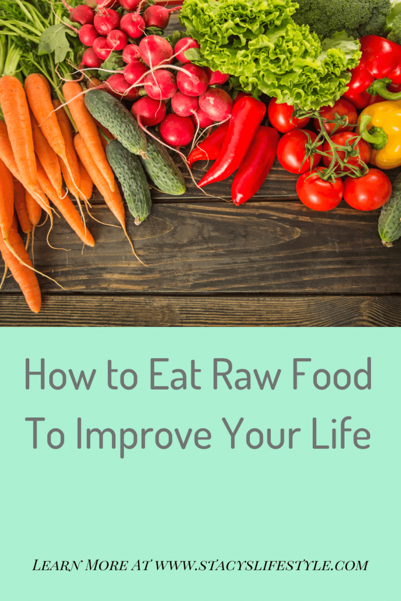 How to Eat Raw Food To Improve Your Life