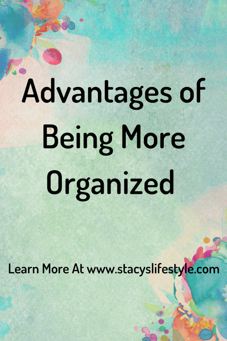 Advantages of Being More Organized