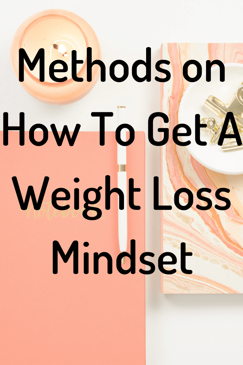 How To Get A Weight Loss Mindset